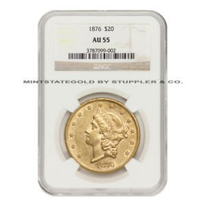 1876 $20 LIBERTY NGC AU55 ABOUT UNCIRCULATED PHILADELPHIA GOLD DOUBLE EAGLE COIN