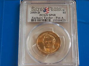 2009 D ZACHARY TAYLOR PCGS SP 68 MS 68 POSITION A SATIN FINISH   FREE US SHIP