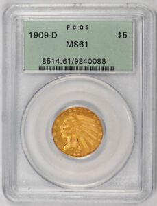 1909 D $5 INDIAN HEAD PCGS MS 61 UNCIRCULATED OGH UNDER GRADED OLD HOLDER