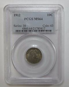 1912 BARBER DIME CERTIFIED PCGS MS 64 SILVER 10C