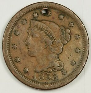 1853 LARGE CENT.  V.F. DETAIL.  HOLED.  134239