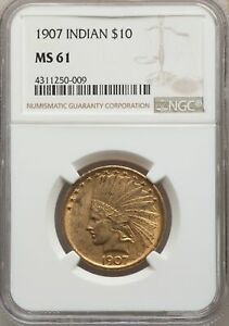 1907 US GOLD $10 INDIAN HEAD EAGLE   NO MOTTO   NGC MS61
