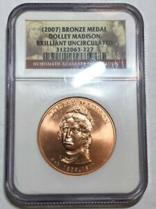 2007  DOLLEY MADISON BRONZE MEDAL. 4TH FIRST LADY 1809 1817. NGC BRILLIANT UNC