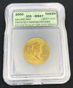 2000 LIBERTY HEAD TOKEN ICG MS67 GALLERY MINT PRIVATELY MINTED PATTERN