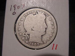 1907 O BARBER QUARTER G GOOD NICE BETTER DATE COMBINED SHIPPING