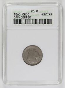 NICKEL THREE CENT PIECES 1865  ANACS VG 8   OFF CENTER