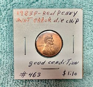 1983 P RED PENNY MINT ERROR DIE CHIP GOOD CONDITION