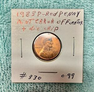 1983 P RED PENNY MINT ERROR OFF CENTER AND DIE CHIP OK CONDITION