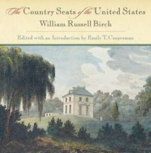 THE COUNTRY SEATS OF THE UNITED STATES BY WILLIAM RUSSELL BIRCH