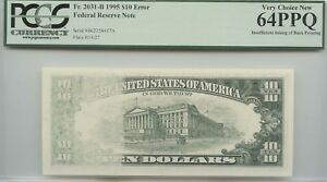 1995 $10 FRN INSUFFICIENT INKING OF BACK PRINTING PCGS 64PPQ