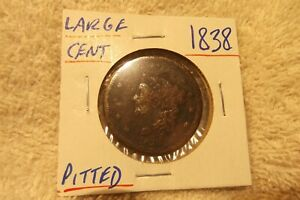 1838 LARGE CENT   PITTED   ..