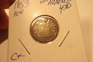 1853 SEATED LIBERTY DIME WITH HOLE AT 12 O'CLOCK  .
