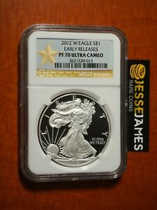2012 W PROOF SILVER EAGLE NGC PF70 ULTRA CAMEO EARLY RELEASE GOLD STAR LABEL