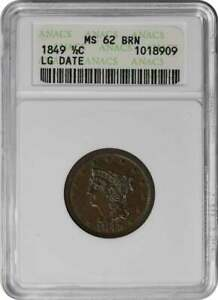 1849 HALF CENT LARGE DATE MS62BN ANACS