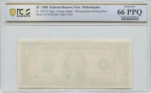 1985 $1 NOTE MISSING BACK PRINTING  PCGS GEM 66 PPQ