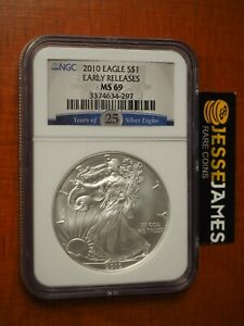 2010 $1 AMERICAN SILVER EAGLE NGC MS69 EARLY RELEASES 25 YEARS OF SILVER EAGLES