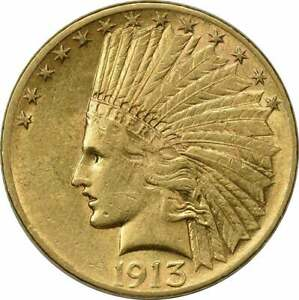 1913 $10 GOLD INDIAN AU UNCERTIFIED