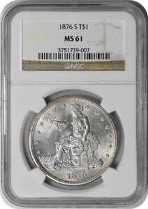 1876 S TRADE SILVER DOLLAR MS61 NGC