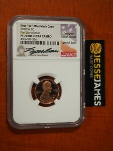 2019 W PROOF LINCOLN CENT NGC PF70 FIRST DAY OF ISSUE FDI LYNDALL BASS SIGNED