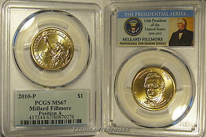 Click now to see the BUY IT NOW Price! 2010 P MILLARD FILLMORE PRESIDENTIAL DOLLAR $1 PCGS MS67 POSITION A