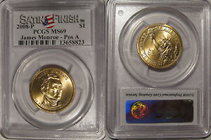 Click now to see the BUY IT NOW Price! 2008 P JAMES MONROE PRESIDENTIAL DOLLAR $1 PCGS MS69 SATIN FINISH POSITION A