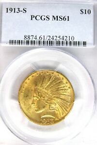 1913 S $10 GOLD INDIAN PCGS MS 61  HIGH GRADE [210]