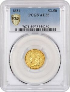 1831 2 1/2 PCGS AU55    CAPPED BUST TYPE QUARTER EAGLE