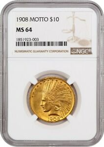 1908 $10 NGC MS64  WITH MOTTO   DATE   INDIAN EAGLE   GOLD COIN