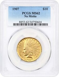 1907 $10 PCGS MS62  NO MOTTO   FIRST YEAR TYPE COIN