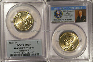 2013 P WOODROW WILSON PRESIDENTIAL DOLLAR $1 PCGS MS67 POSITION A