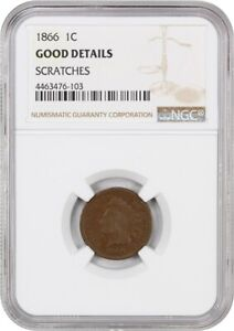 1866 1C NGC GOOD DETAILS  SCRATCHES  BN   INDIAN CENT