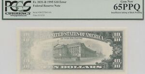 1995 $10 FRN INSUFFICIENT INKING OF BACK PRINTING PCGS 65PPQ
