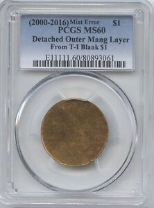 $1 SAC/PRES. DETACHED OUTER MANG LAYER  PCGS MS 60