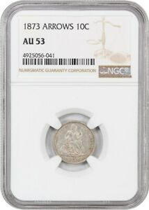 1873 10C NGC AU53  ARROWS  2 YEAR TYPE COIN   LIBERTY SEATED DIME
