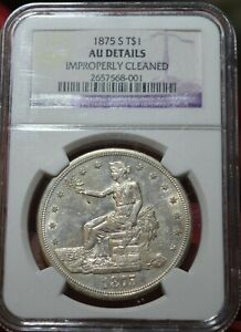 1875 S TRADE DOLLAR NGC AU DETAILS GREAT MINT LUSTER
