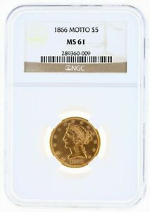 1866 MOTTO HALF EAGLE NGC MS61 $5 LIBERTY HEAD