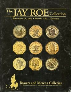 JAY ROE COLLECTION AUCTION REFERENCE / CALIFORNIA FRACTIONAL GOLD