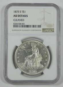 NGC AUTHENTIC 1875 S TRADE DOLLAR AU DETAILS SILVER DOLLAR