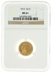 1912 QUARTER EAGLE NGC MS61 $2.50 INDIAN HEAD  CREDIT CARDS ONLLY