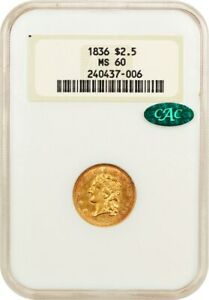 1836 $2 1/2 NGC/CAC MS60  SCRIPT 8 OH  2.50 EARLY GOLD COIN