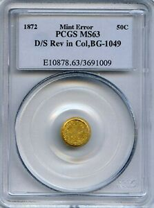 MAJOR MINTING ERROR 1872 G50C D/S REV IN COL CAL GOLD / BG 1049 PCGS MS63 UNIQUE