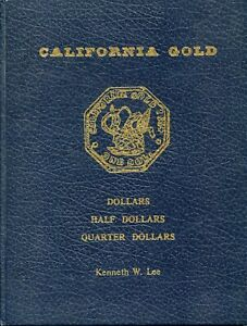 HARDBOUND CALIFORNIA FRACTIONAL GOLD REFERENCE BY KEN LEE / GOLD RUSH