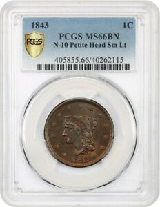 1843 1C PCGS MS66 BN  PETITE HEAD SMALL LETTERS    FINEST KNOWN BN EXAMPLE