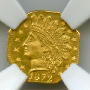 1872 OCT IND G25C CALIFORNIA FRACTIONAL GOLD / BG 791 NGC ROTATED DIE