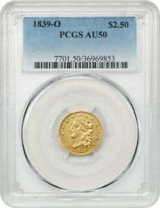 1839 O $2 1/2 PCGS AU50   180 DEGREE REVERSE ROTATION   2.50 EARLY GOLD COIN
