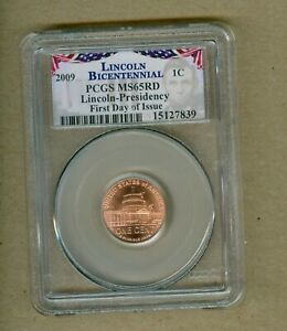 2009 U.S. LINCOLN BICENTENNIAL PRESIDENCY PCGS MS65RD FIRST DAY OF ISSUE