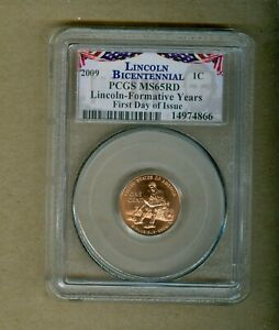 2009 U.S. LINCOLN BICENTENNIAL FORMATIVE YEARS PCGS MS65RD FIRST DAY OF ISSUE
