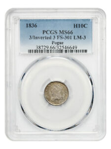 1836 H10C PCGS MS66  3/INVERTED 3 FS 301  EX: POGUE   ONLY 1 FINER