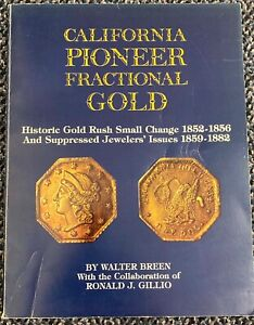 8. CALIF. PIONEER  FRACTIONAL GOLD BY BREEN/GILLIO