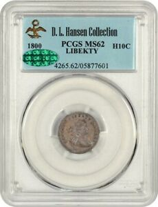 1800 H10C PCGS/CAC MS62  LIBEKTY  EX: D.L. HANSEN   LOVELY AND ORIGINAL